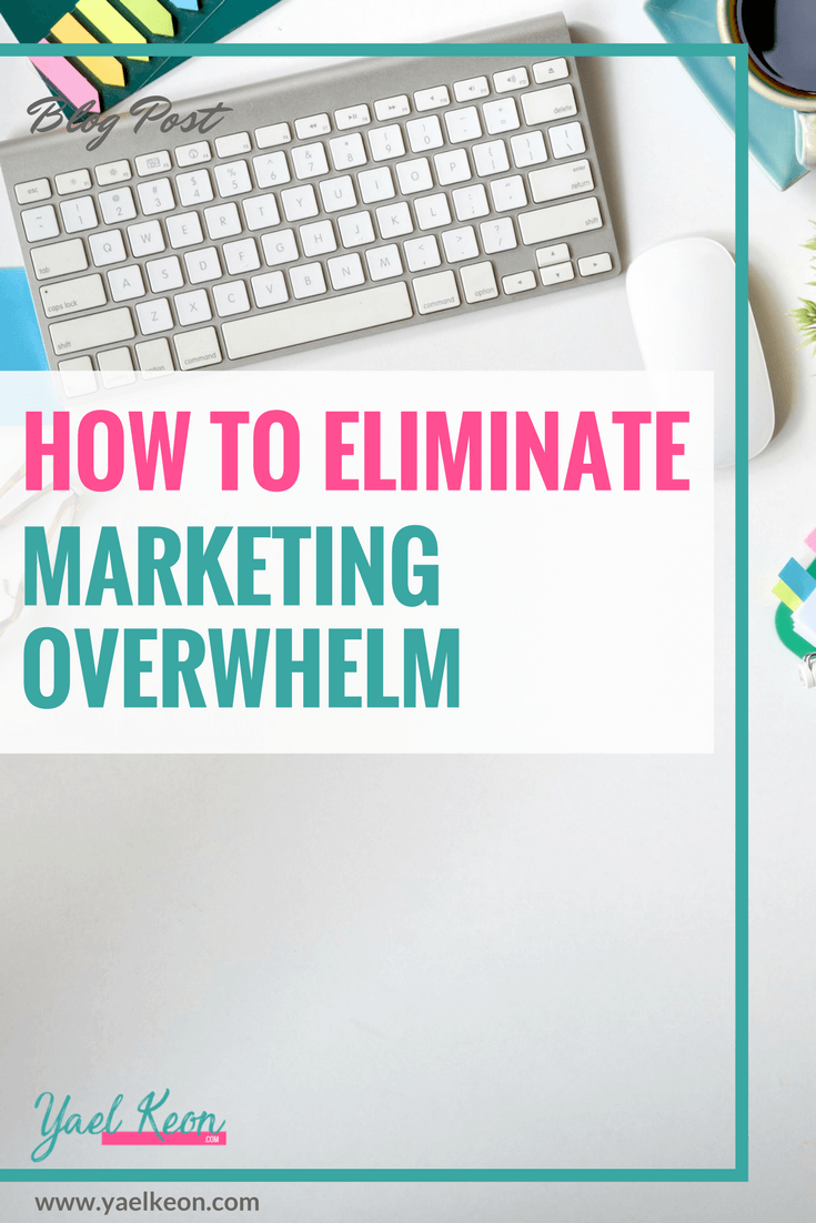 How to Eliminate Marketing Overwhelm