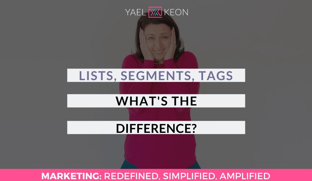 LISTS, SEGMENTS, TAGS – WHAT'S THE DIFFERENCE?